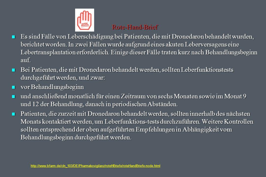 Rote-Hand-Brief n Es sind Fälle von Leberschädigung bei Patienten, die mit Dronedaron behandelt wurden, berichtet worden.