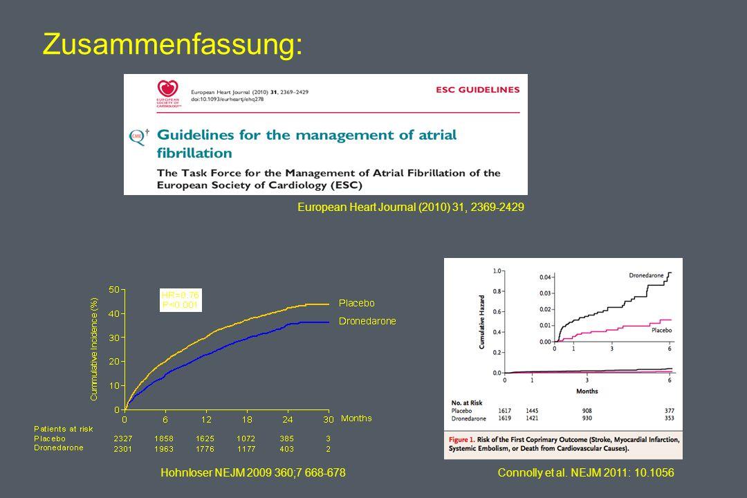 Zusammenfassung: European Heart Journal (2010) 31, 2369-2429 Hohnloser NEJM 2009 360;7 668-678 Connolly et al.