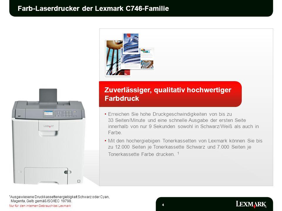 Nur für den internen Gebrauch bei Lexmark 5 Farb-Laserdrucker der Lexmark C746-Familie Einfacher Zugriff auf Produktivitätsfunktionen Das 6,1 cm große LCD-Display ist gut lesbar und die Farbgrafiken machen die Navigation und Fehlerrecherche intuitiv.
