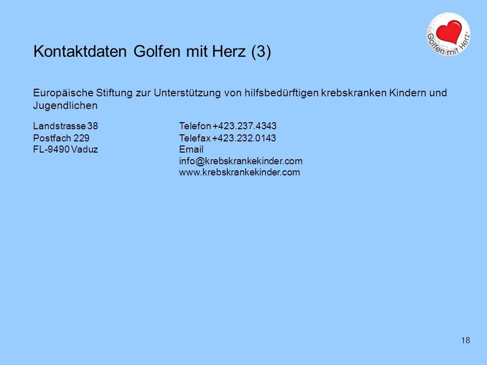 18 Kontaktdaten Golfen mit Herz (3) Europäische Stiftung zur Unterstützung von hilfsbedürftigen krebskranken Kindern und Jugendlichen Landstrasse 38Te