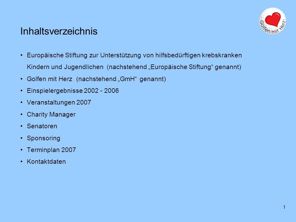 1 Inhaltsverzeichnis Europäische Stiftung zur Unterstützung von hilfsbedürftigen krebskranken Kindern und Jugendlichen (nachstehend Europäische Stiftu