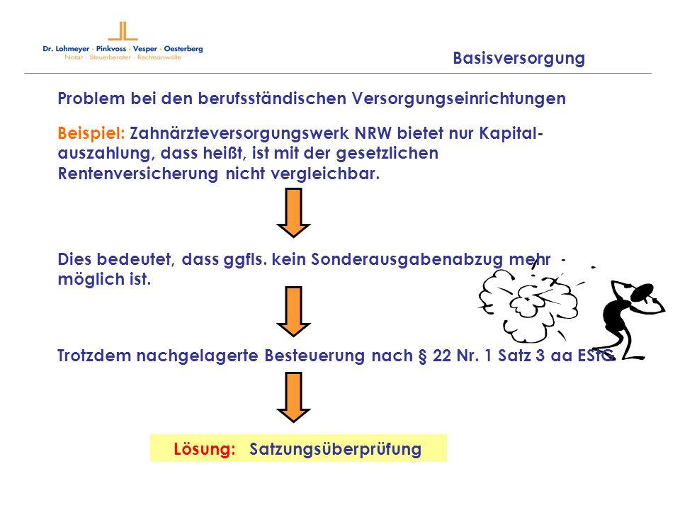 Problem bei den berufsständischen Versorgungseinrichtungen Beispiel: Zahnärzteversorgungswerk NRW bietet nur Kapital- auszahlung, dass heißt, ist mit
