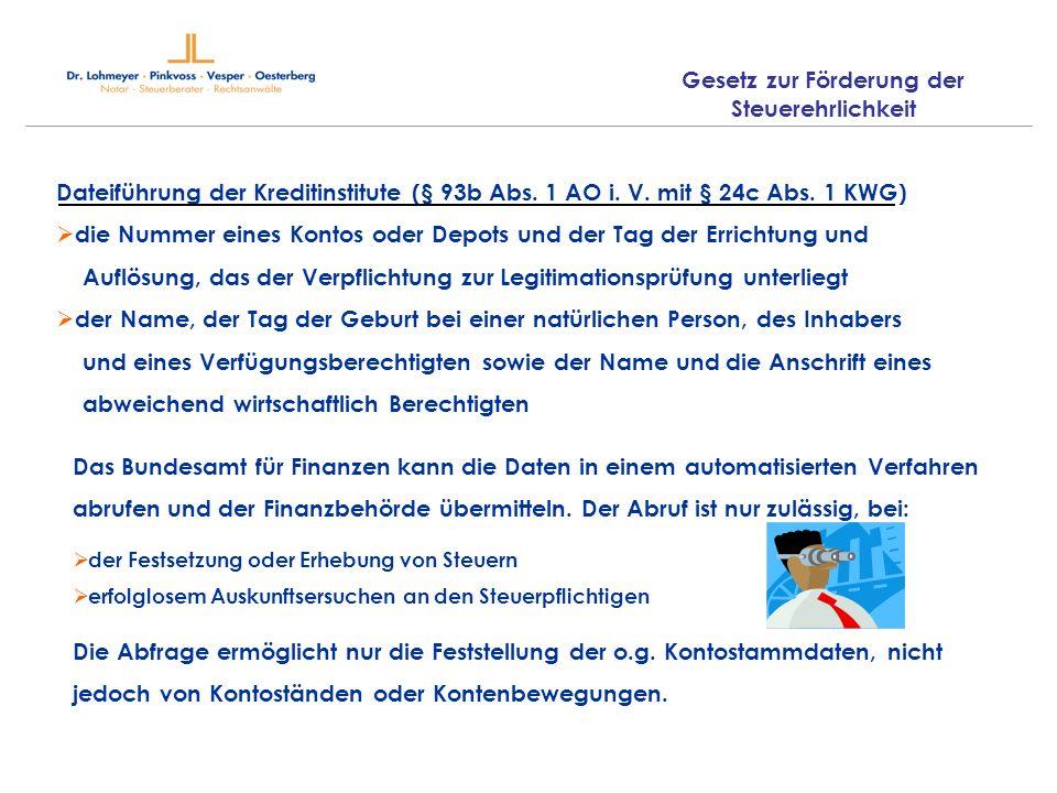 Dateiführung der Kreditinstitute (§ 93b Abs. 1 AO i. V. mit § 24c Abs. 1 KWG) die Nummer eines Kontos oder Depots und der Tag der Errichtung und Auflö