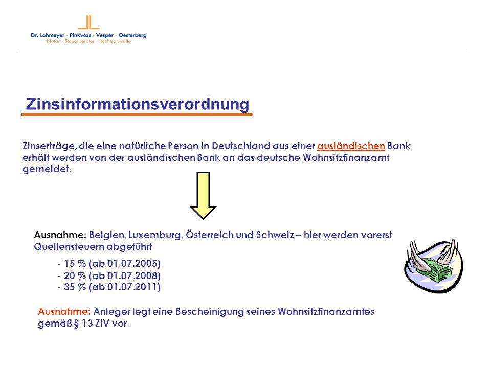 Zinsinformationsverordnung Zinserträge, die eine natürliche Person in Deutschland aus einer ausländischen Bank erhält werden von der ausländischen Ban