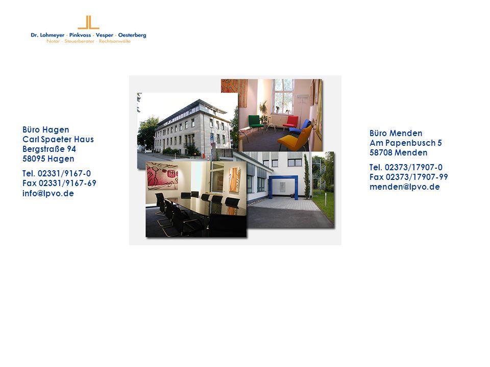 Büro Hagen Carl Spaeter Haus Bergstraße 94 58095 Hagen Tel. 02331/9167-0 Fax 02331/9167-69 info@lpvo.de Büro Menden Am Papenbusch 5 58708 Menden Tel.