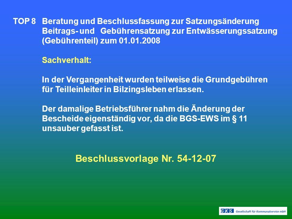 TOP 8Beratung und Beschlussfassung zur Satzungsänderung Beitrags- und Gebührensatzung zur Entwässerungssatzung (Gebührenteil) zum 01.01.2008 Sachverha