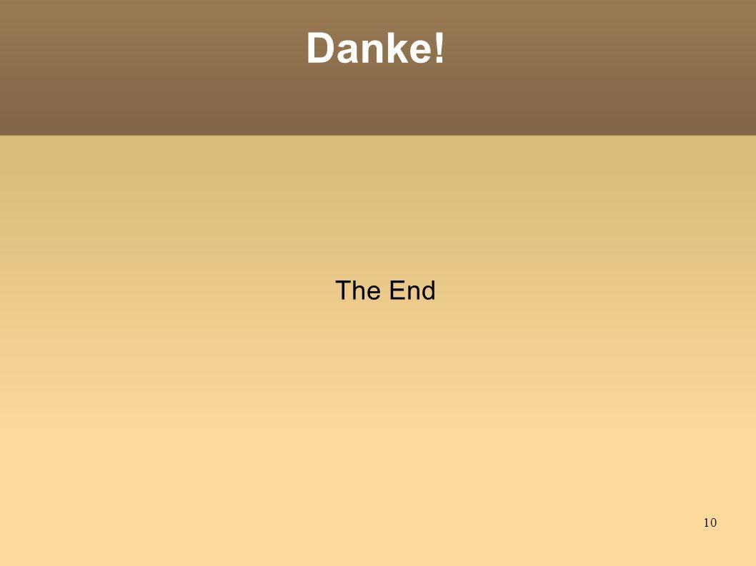 10 Danke! The End