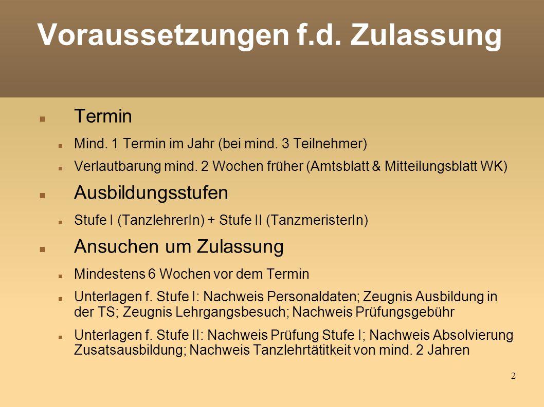 2 Voraussetzungen f.d. Zulassung Termin Mind. 1 Termin im Jahr (bei mind.