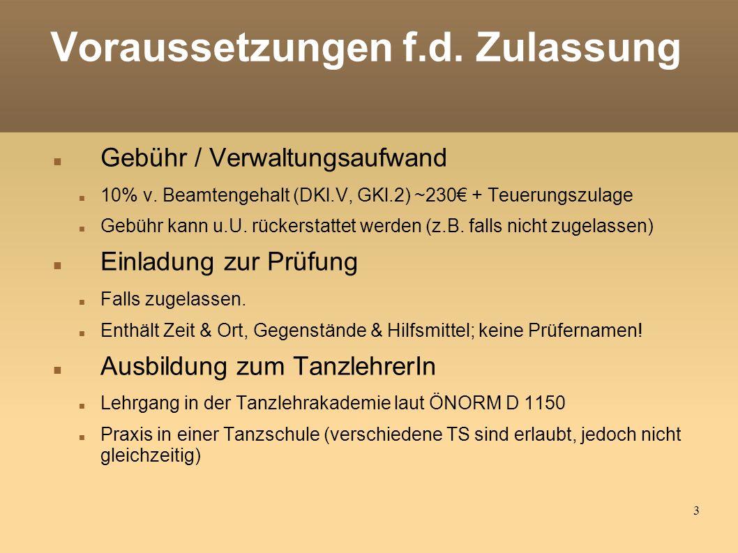 3 Voraussetzungen f.d. Zulassung Gebühr / Verwaltungsaufwand 10% v.