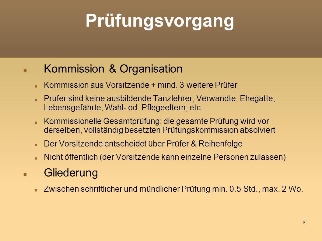 8 Prüfungsvorgang Kommission & Organisation Kommission aus Vorsitzende + mind.