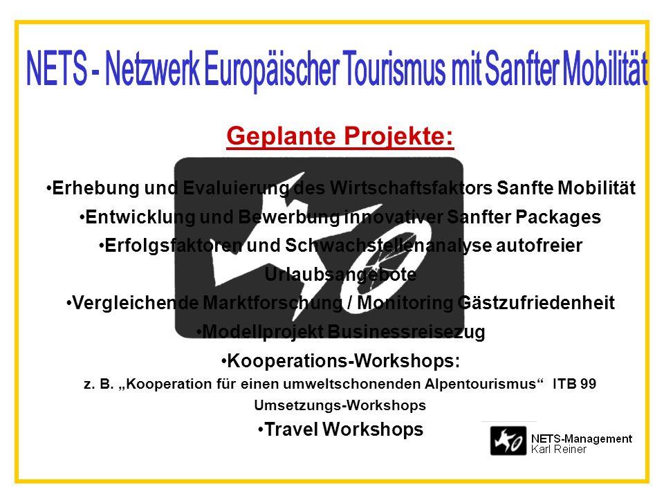 Geplante Projekte: Erhebung und Evaluierung des Wirtschaftsfaktors Sanfte Mobilität Entwicklung und Bewerbung innovativer Sanfter Packages Erfolgsfakt