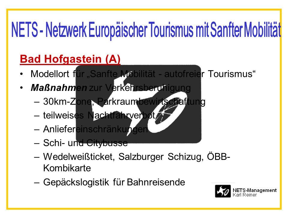 Bad Hofgastein (A) Modellort für Sanfte Mobilität - autofreier Tourismus Maßnahmen zur Verkehrsberuhigung –30km-Zone, Parkraumbewirtschaftung –teilwei