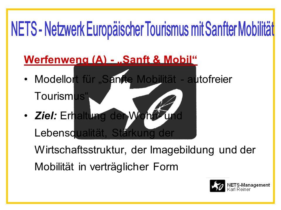 Werfenweng (A) - Sanft & Mobil Modellort für Sanfte Mobilität - autofreier Tourismus Ziel: Erhaltung der Wohn- und Lebensqualität, Stärkung der Wirtschaftsstruktur, der Imagebildung und der Mobilität in verträglicher Form