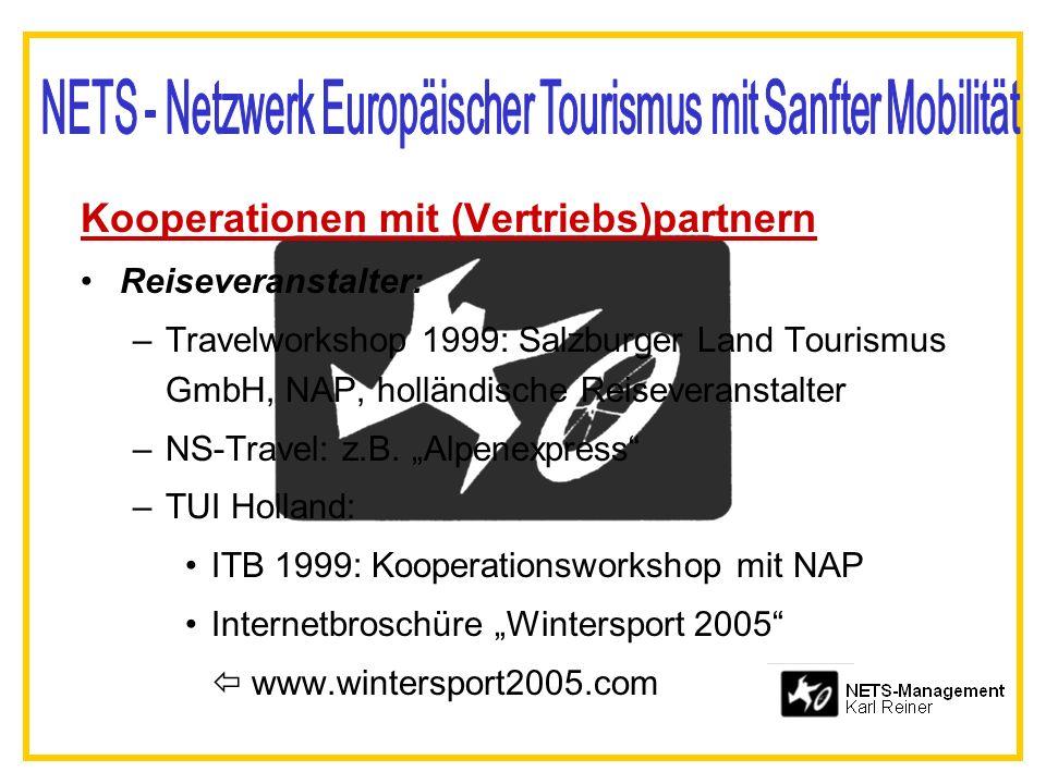 Kooperationen mit (Vertriebs)partnern Reiseveranstalter: –Travelworkshop 1999: Salzburger Land Tourismus GmbH, NAP, holländische Reiseveranstalter –NS-Travel: z.B.