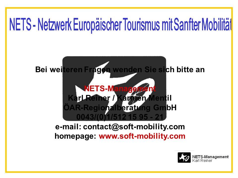 Bei weiteren Fragen wenden Sie sich bitte an NETS-Management Karl Reiner / Karmen Mentil ÖAR-Regionalberatung GmbH 0043/(0)1/512 15 95 - 21 e-mail: contact@soft-mobility.com homepage: www.soft-mobility.com