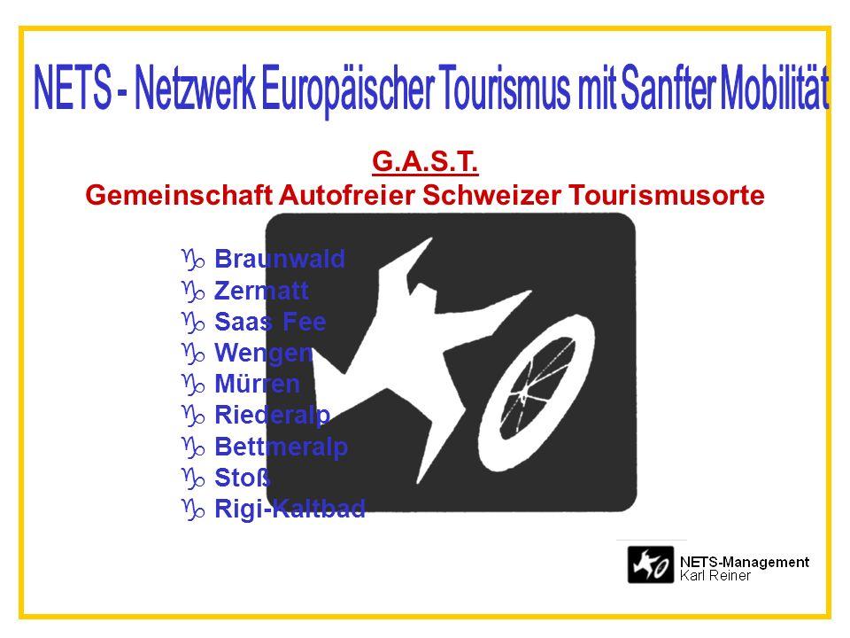 G.A.S.T. Gemeinschaft Autofreier Schweizer Tourismusorte g Braunwald g Zermatt g Saas Fee g Wengen g Mürren g Riederalp g Bettmeralp g Stoß g Rigi-Kal
