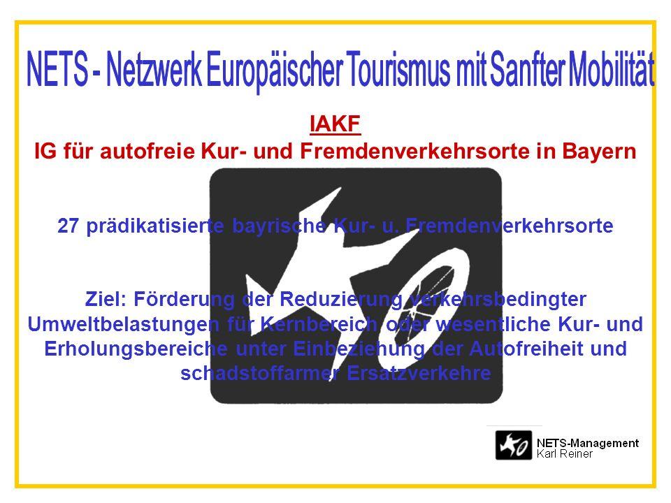 IAKF IG für autofreie Kur- und Fremdenverkehrsorte in Bayern 27 prädikatisierte bayrische Kur- u. Fremdenverkehrsorte Ziel: Förderung der Reduzierung