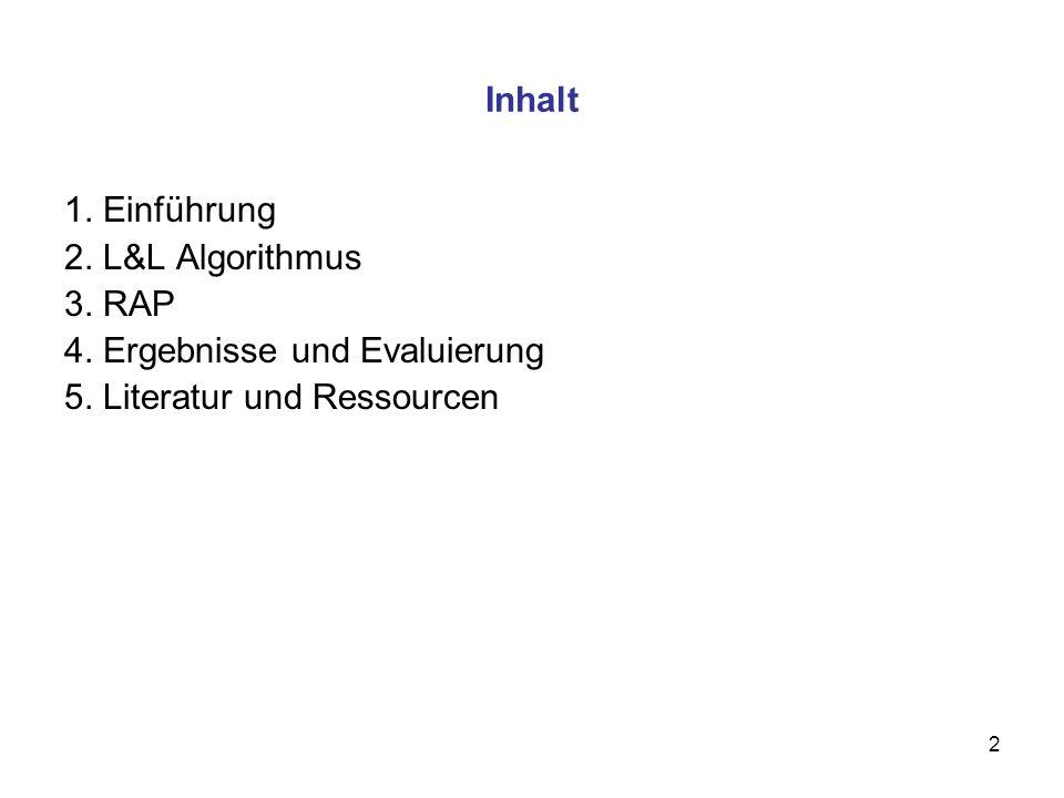 2 Inhalt 1. Einführung 2. L&L Algorithmus 3. RAP 4. Ergebnisse und Evaluierung 5. Literatur und Ressourcen