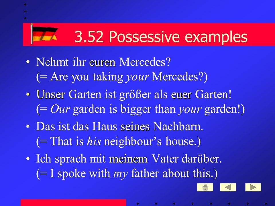 3.52 Possessive examples eurenNehmt ihr euren Mercedes.
