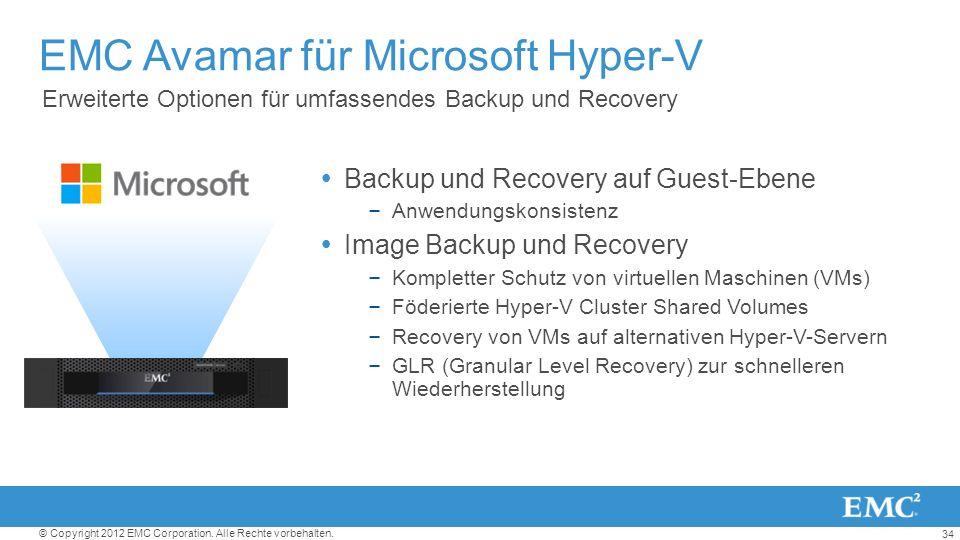 34 © Copyright 2012 EMC Corporation. Alle Rechte vorbehalten. EMC Avamar für Microsoft Hyper-V Backup und Recovery auf Guest-Ebene – Anwendungskonsist