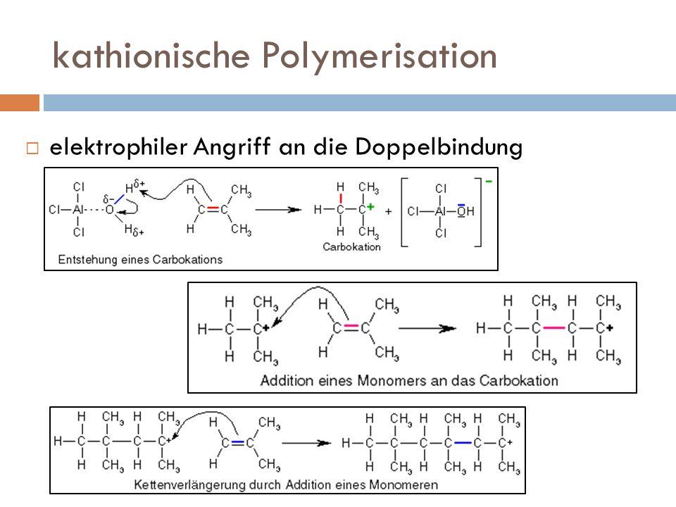 kathionische Polymerisation elektrophiler Angriff an die Doppelbindung