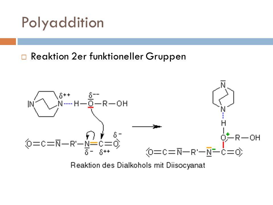 Polyaddition Reaktion 2er funktioneller Gruppen