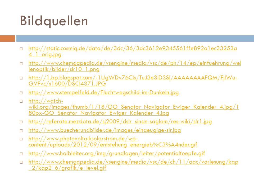 Bildquellen http://static.cosmiq.de/data/de/3dc/36/3dc3612e9345561ffe892a1ec33253a 4_1_orig.jpg http://static.cosmiq.de/data/de/3dc/36/3dc3612e9345561ffe892a1ec33253a 4_1_orig.jpg http://www.chemgapedia.de/vsengine/media/vsc/de/ph/14/ep/einfuehrung/wel lenoptik/bilder/sk10_1.png http://www.chemgapedia.de/vsengine/media/vsc/de/ph/14/ep/einfuehrung/wel lenoptik/bilder/sk10_1.png http://1.bp.blogspot.com/-1UgWDv76CIs/TuJ3e3iD3SI/AAAAAAAAFQM/FjIWu- GVFvc/s1600/DSCI4371.JPG http://1.bp.blogspot.com/-1UgWDv76CIs/TuJ3e3iD3SI/AAAAAAAAFQM/FjIWu- GVFvc/s1600/DSCI4371.JPG http://www.stempelfeld.de/Fluchtwegschild-im-Dunkeln.jpg http://watch- wiki.org/images/thumb/1/18/GO_Senator_Navigator_Ewiger_Kalender_4.jpg/1 80px-GO_Senator_Navigator_Ewiger_Kalender_4.jpg http://watch- wiki.org/images/thumb/1/18/GO_Senator_Navigator_Ewiger_Kalender_4.jpg/1 80px-GO_Senator_Navigator_Ewiger_Kalender_4.jpg http://referate.mezdata.de/sj2009/dslr_sinan-saglam/res-wiki/slr1.jpg http://www.buecherundbilder.de/images/einaeugige-slr.jpg http://www.photovoltaiksolarstrom.de/wp- content/uploads/2012/09/entstehung_energieb%C3%A4nder.gif http://www.photovoltaiksolarstrom.de/wp- content/uploads/2012/09/entstehung_energieb%C3%A4nder.gif http://www.halbleiter.org/img/grundlagen/leiter/potentialtoepfe.gif http://www.chemgapedia.de/vsengine/media/vsc/de/ch/11/aac/vorlesung/kap _2/kap2_6/grafik/e_level.gif http://www.chemgapedia.de/vsengine/media/vsc/de/ch/11/aac/vorlesung/kap _2/kap2_6/grafik/e_level.gif