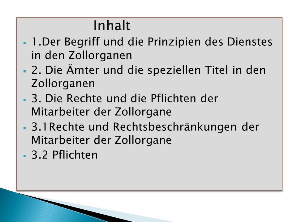 Inhalt 1.Der Begriff und die Prinzipien des Dienstes in den Zollorganen 2.
