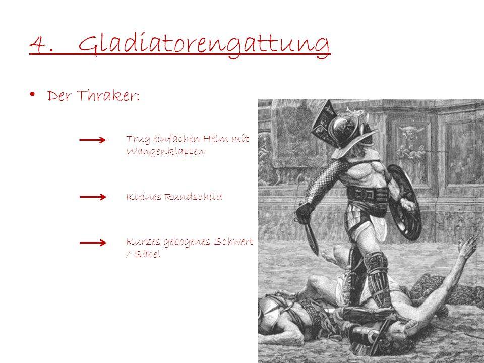 4.Gladiatorengattung Der Thraker: Trug einfachen Helm mit Wangenklappen Kleines Rundschild Kurzes gebogenes Schwert / Säbel