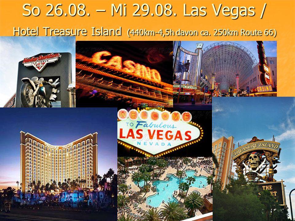 So 26.08. – Mi 29.08. Las Vegas / Hotel Treasure Island (440km-4,5h davon ca. 250km Route 66)