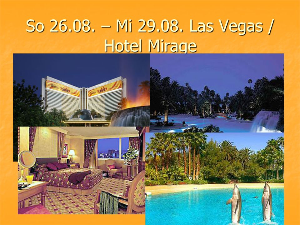 So 26.08. – Mi 29.08. Las Vegas / Hotel Mirage