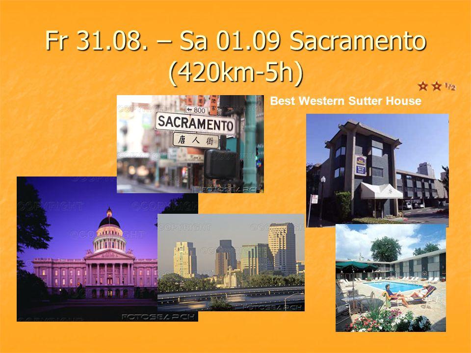 Fr 31.08. – Sa 01.09 Sacramento (420km-5h) Best Western Sutter House
