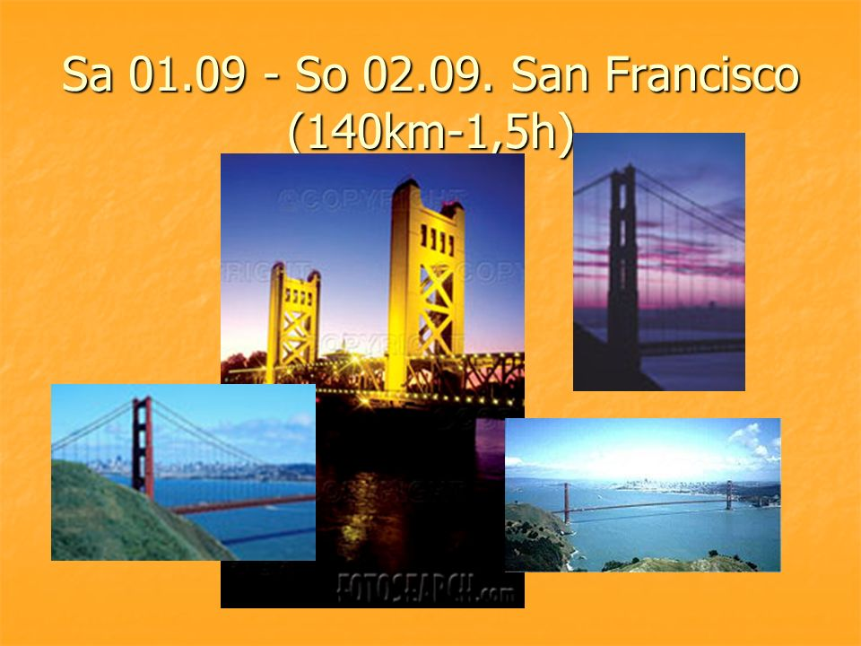 Sa 01.09 - So 02.09. San Francisco (140km-1,5h)