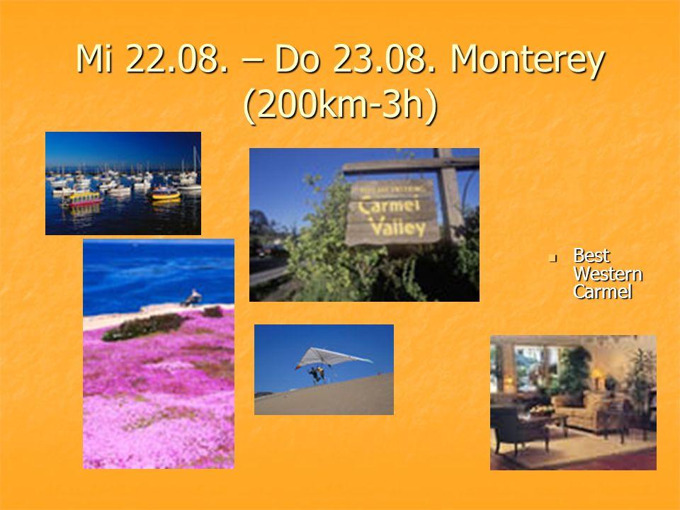 Mi 22.08. – Do 23.08. Monterey (200km-3h) Best Western Carmel Best Western Carmel