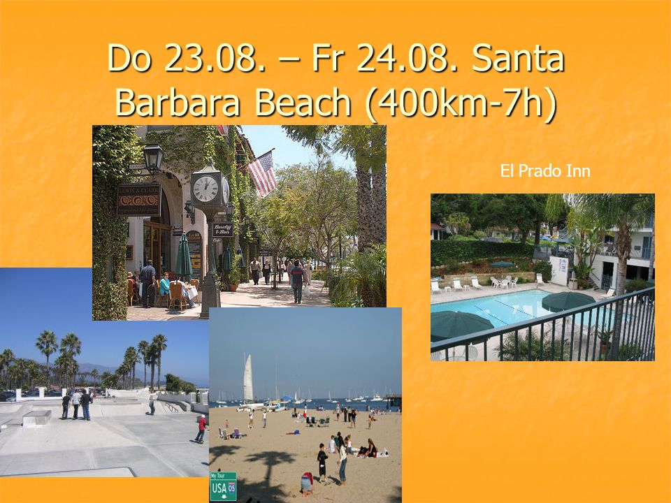 Do 23.08. – Fr 24.08. Santa Barbara Beach (400km-7h) El Prado Inn
