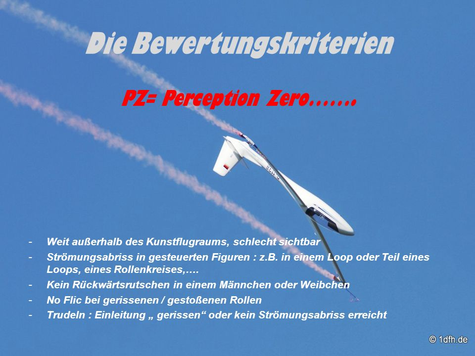 Die Bewertungskriterien PZ= Perception Zero…….