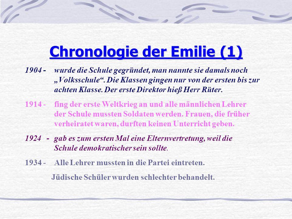 Chronologie der Emilie (1) 1904 -wurde die Schule gegründet, man nannte sie damals noch Volksschule.