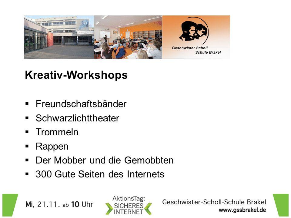 Kreativ-Workshops Freundschaftsbänder Schwarzlichttheater Trommeln Rappen Der Mobber und die Gemobbten 300 Gute Seiten des Internets