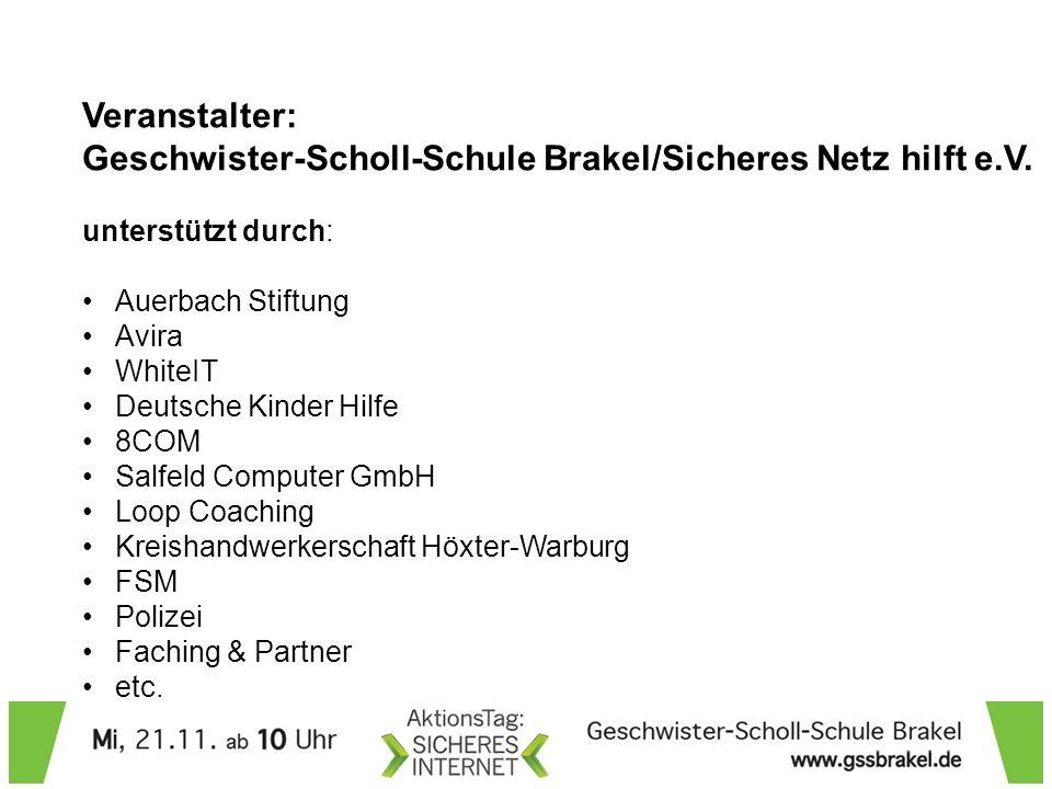 Veranstalter: Geschwister-Scholl-Schule Brakel/Sicheres Netz hilft e.V. unterstützt durch: Auerbach Stiftung Avira WhiteIT Deutsche Kinder Hilfe 8COM