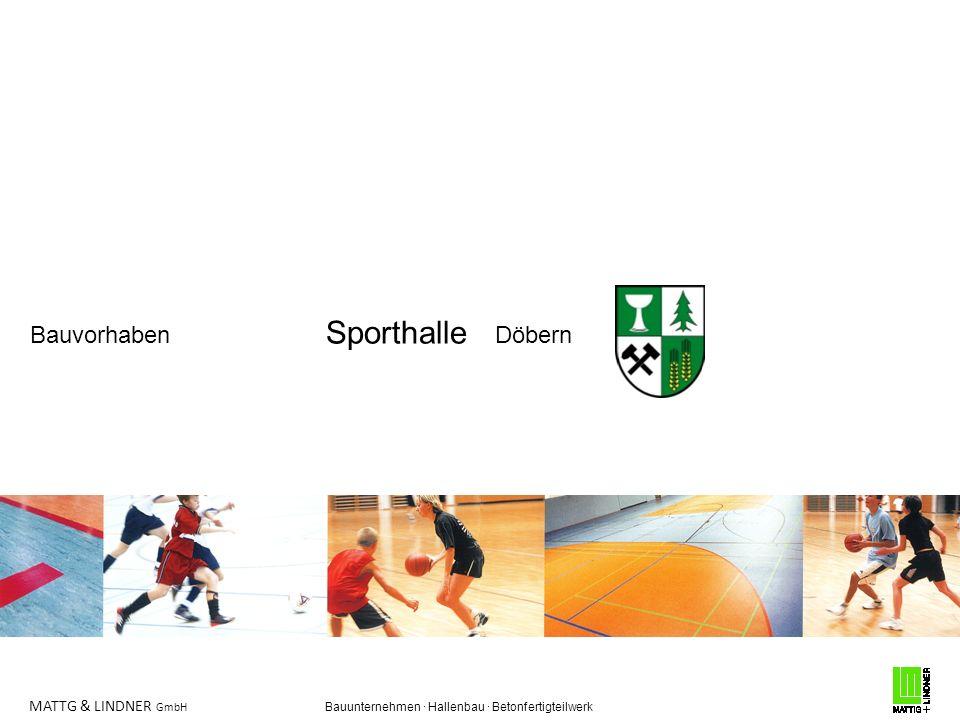 MATTG & LINDNER GmbH Bauunternehmen · Hallenbau · Betonfertigteilwerk Bauvorhaben Sporthalle Döbern