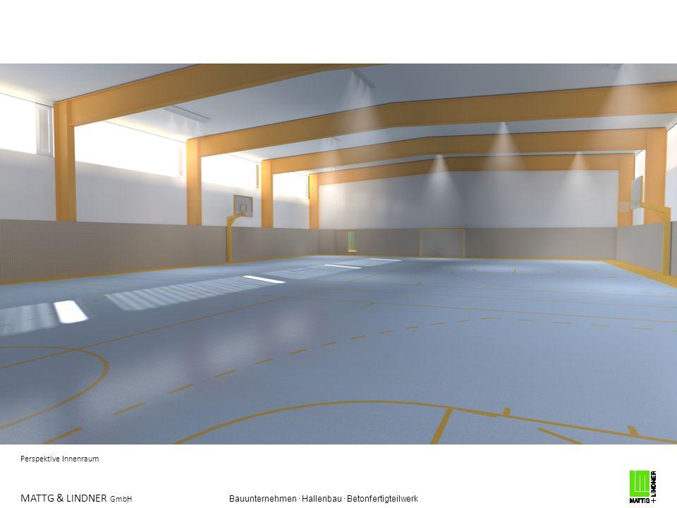 MATTG & LINDNER GmbH Bauunternehmen · Hallenbau · Betonfertigteilwerk Perspektive Innenraum
