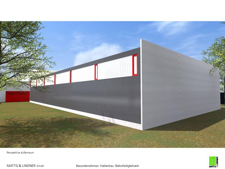 MATTG & LINDNER GmbH Bauunternehmen · Hallenbau · Betonfertigteilwerk Perspektive Außenraum