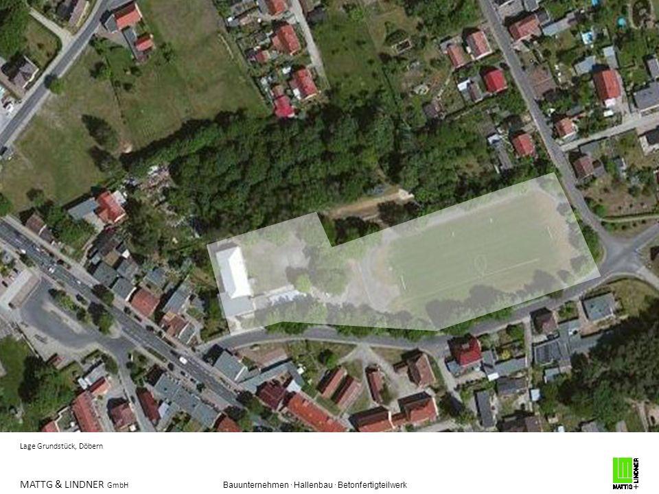 MATTG & LINDNER GmbH Bauunternehmen · Hallenbau · Betonfertigteilwerk Lage Grundstück, Döbern