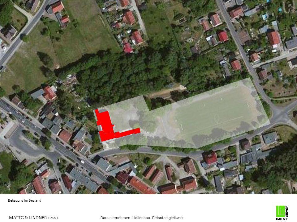 MATTG & LINDNER GmbH Bauunternehmen · Hallenbau · Betonfertigteilwerk Bebauung im Bestand