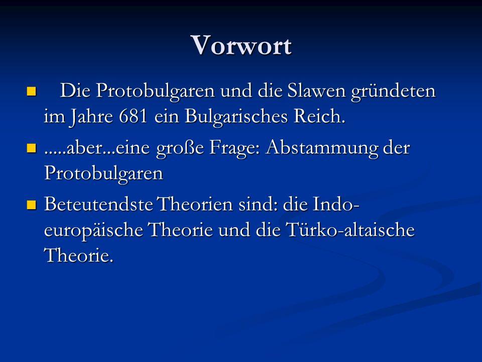 Vorwort Die Protobulgaren und die Slawen gründeten im Jahre 681 ein Bulgarisches Reich. Die Protobulgaren und die Slawen gründeten im Jahre 681 ein Bu