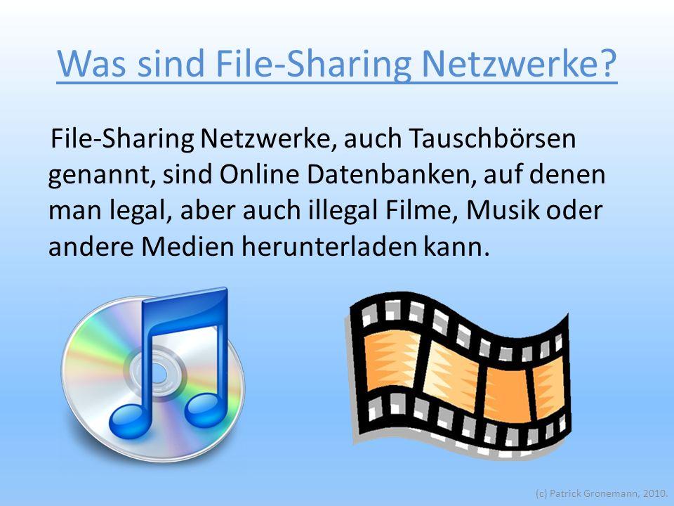 Was sind File-Sharing Netzwerke. (c) Patrick Gronemann, 2010.
