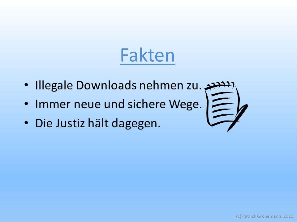 Fakten Illegale Downloads nehmen zu. Immer neue und sichere Wege.