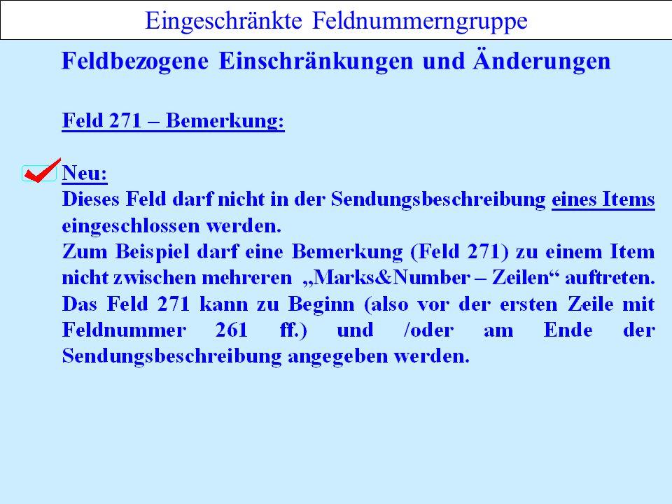 Feldbezogene Einschränkungen und Änderungen Eingeschränkte Feldnummerngruppe