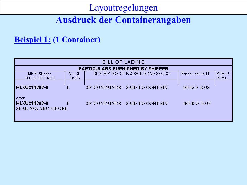 Ausdruck der Containerangaben Layoutregelungen Beispiel 1: (1 Container)
