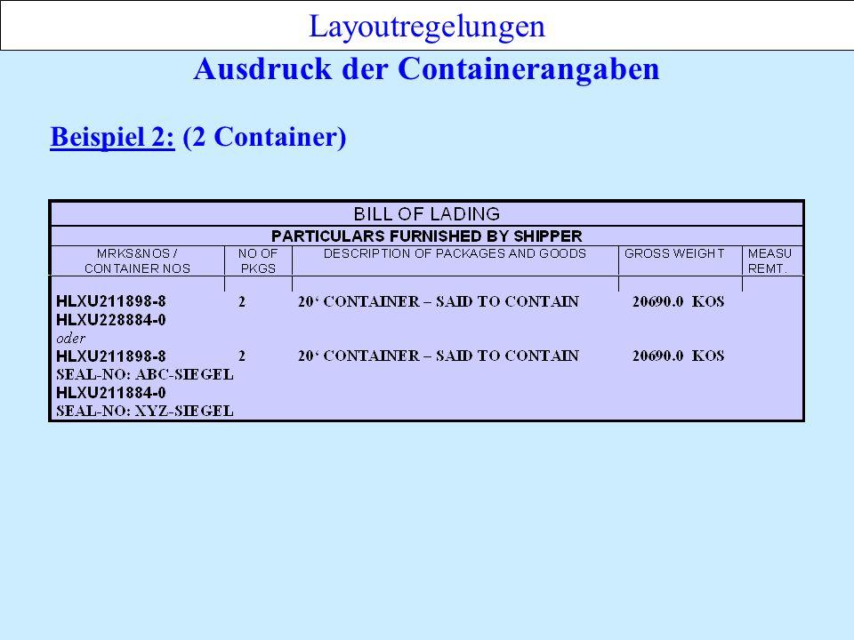 Ausdruck der Containerangaben Layoutregelungen Beispiel 2: (2 Container)